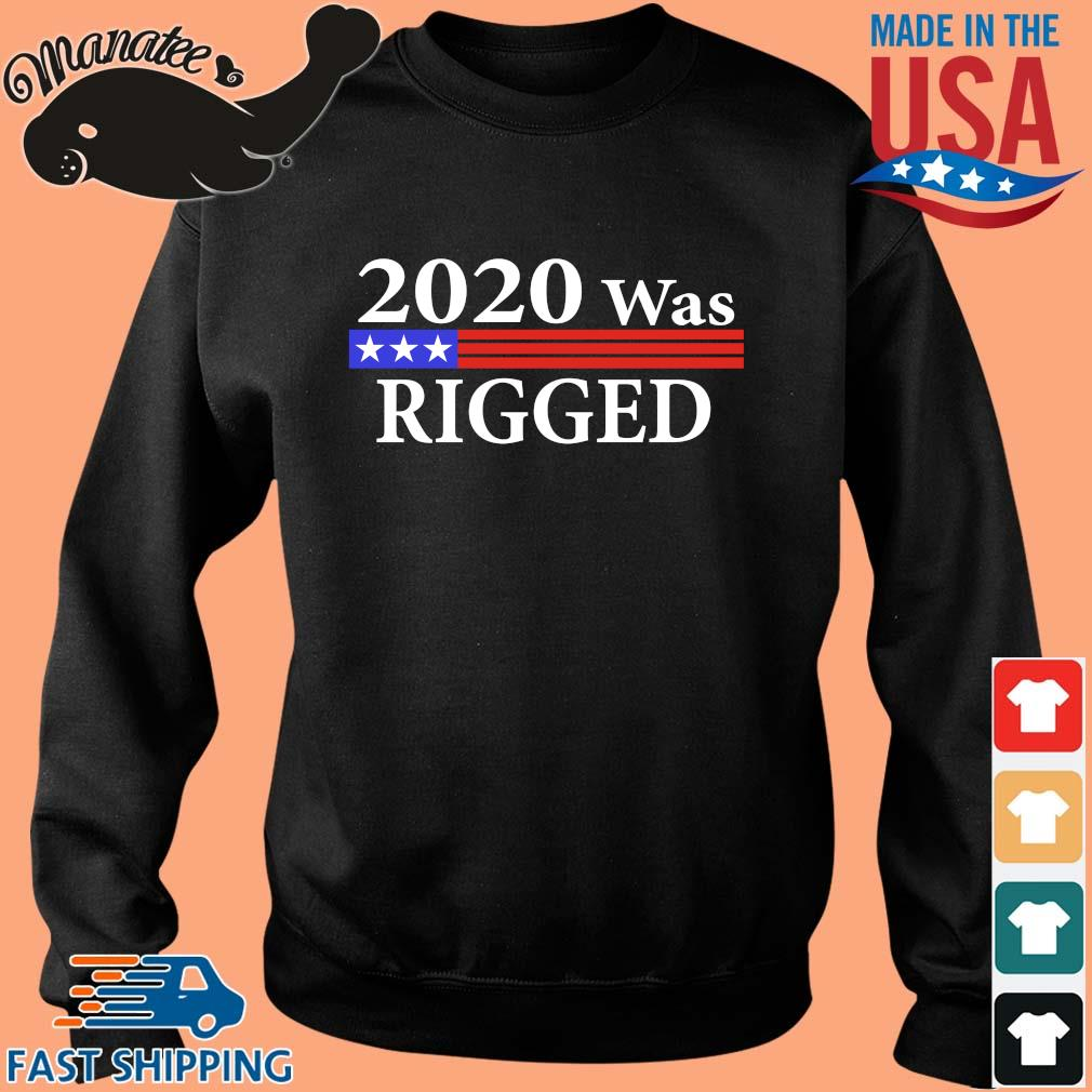 2020 was rigged s Sweater den