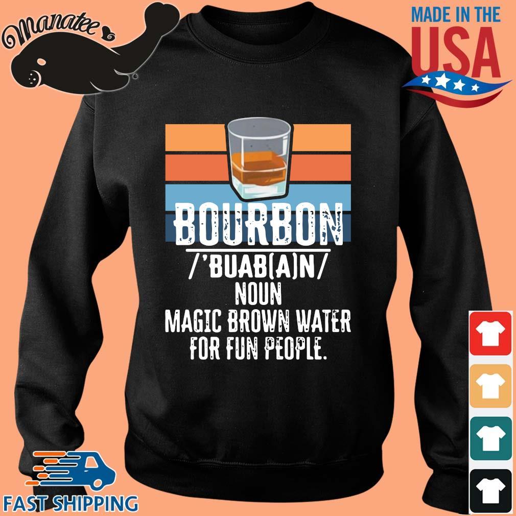 Bourbon noun magic brown water for fun people vintage s Sweater den