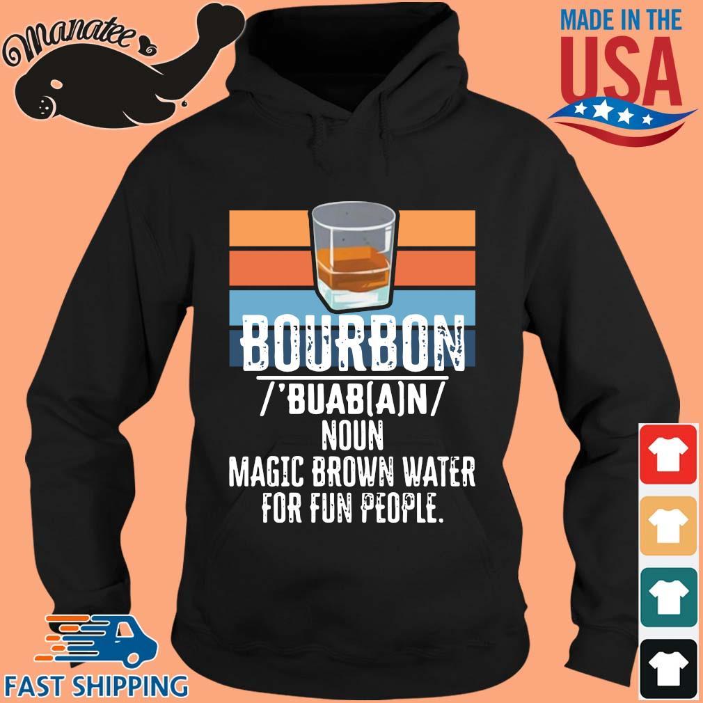 Bourbon noun magic brown water for fun people vintage s hoodie den