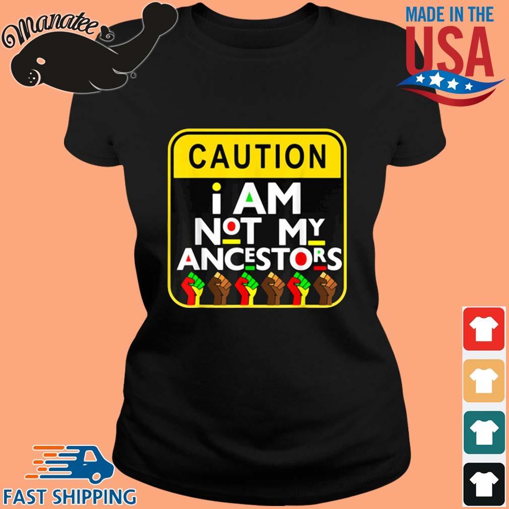 Caution I am not my ancestors s ladies den