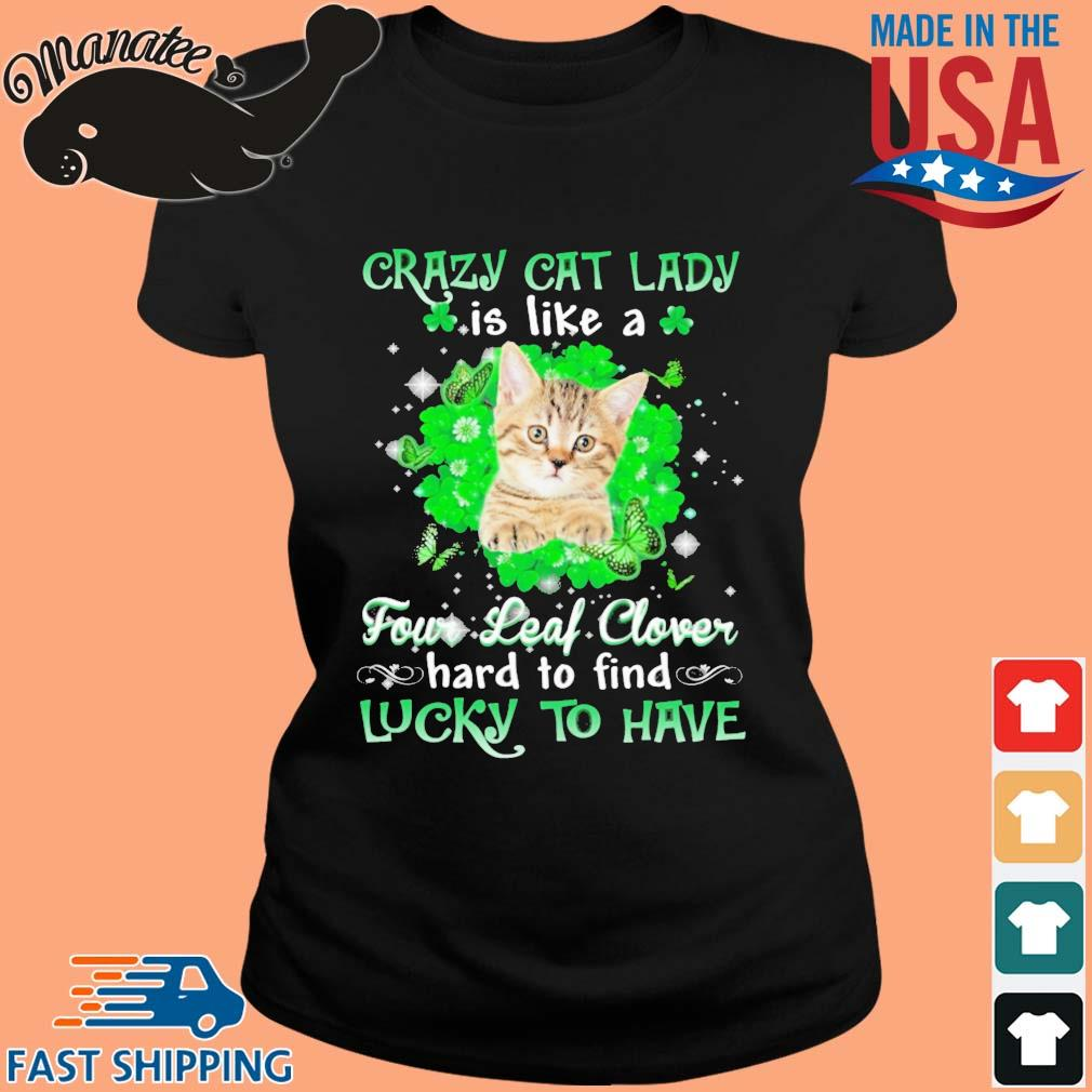 Crazy cat lady is like a four leaf clover hard to find lucky to have St Patrick's Day s ladies den