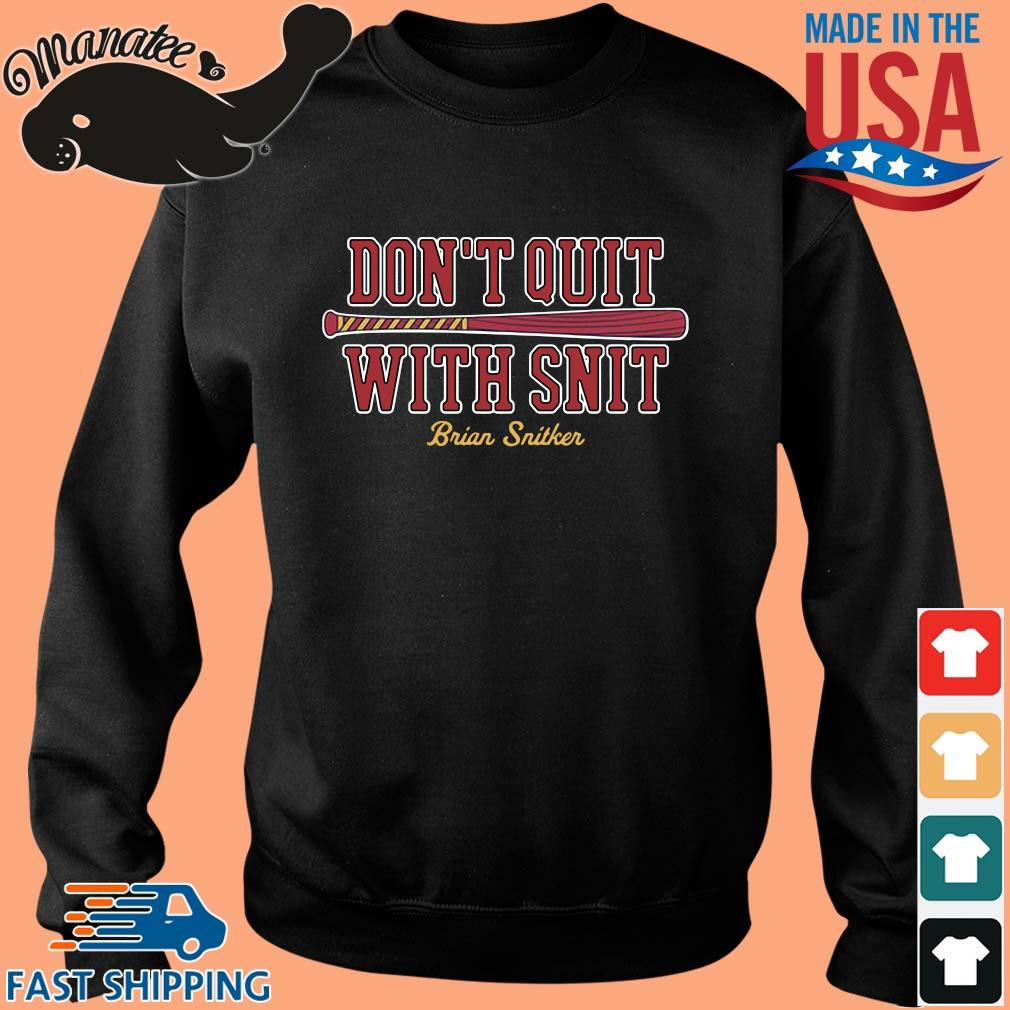 Don't quit with snit Brian Snitker s Sweater den
