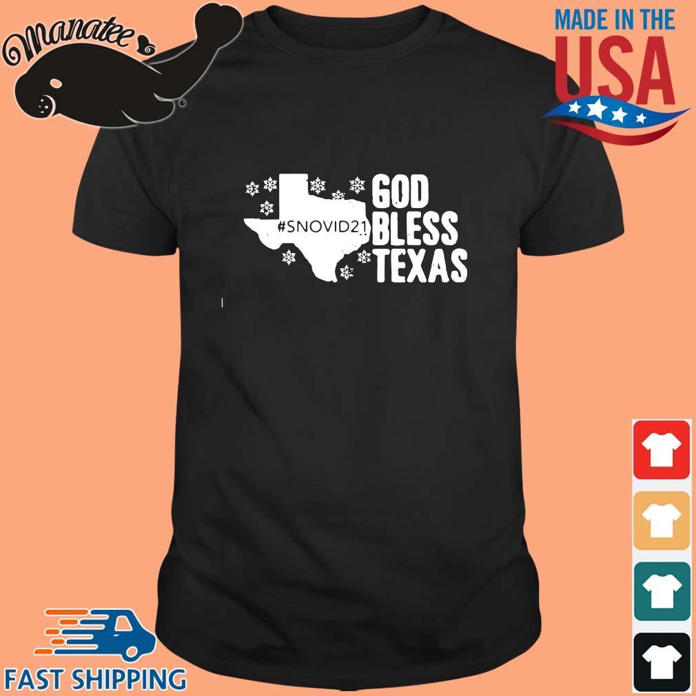 #Snovid21 god bless Texas shirt