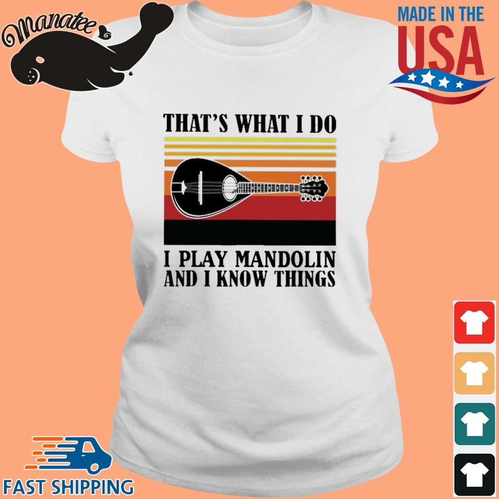 That's what I do I play mandolin and I know things vintage s Ladies trang
