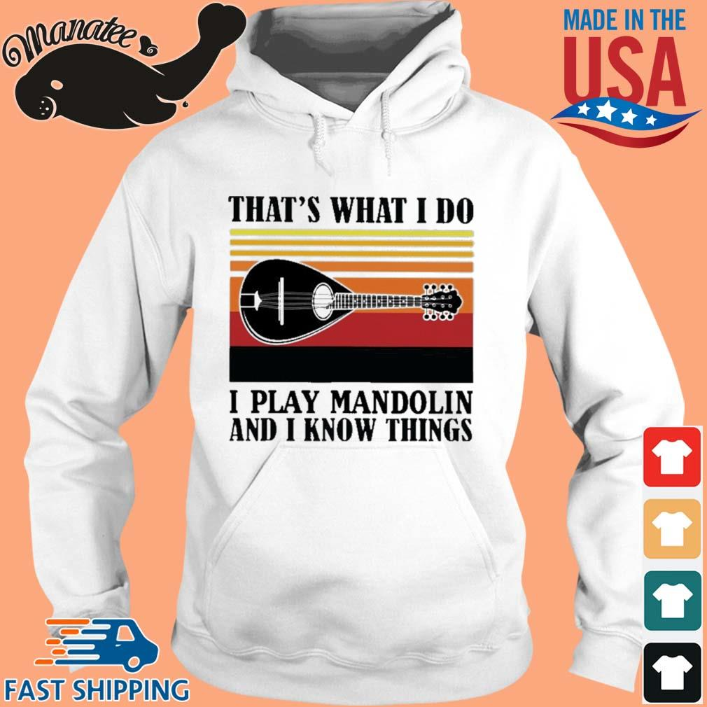That's what I do I play mandolin and I know things vintage s hoodie trang