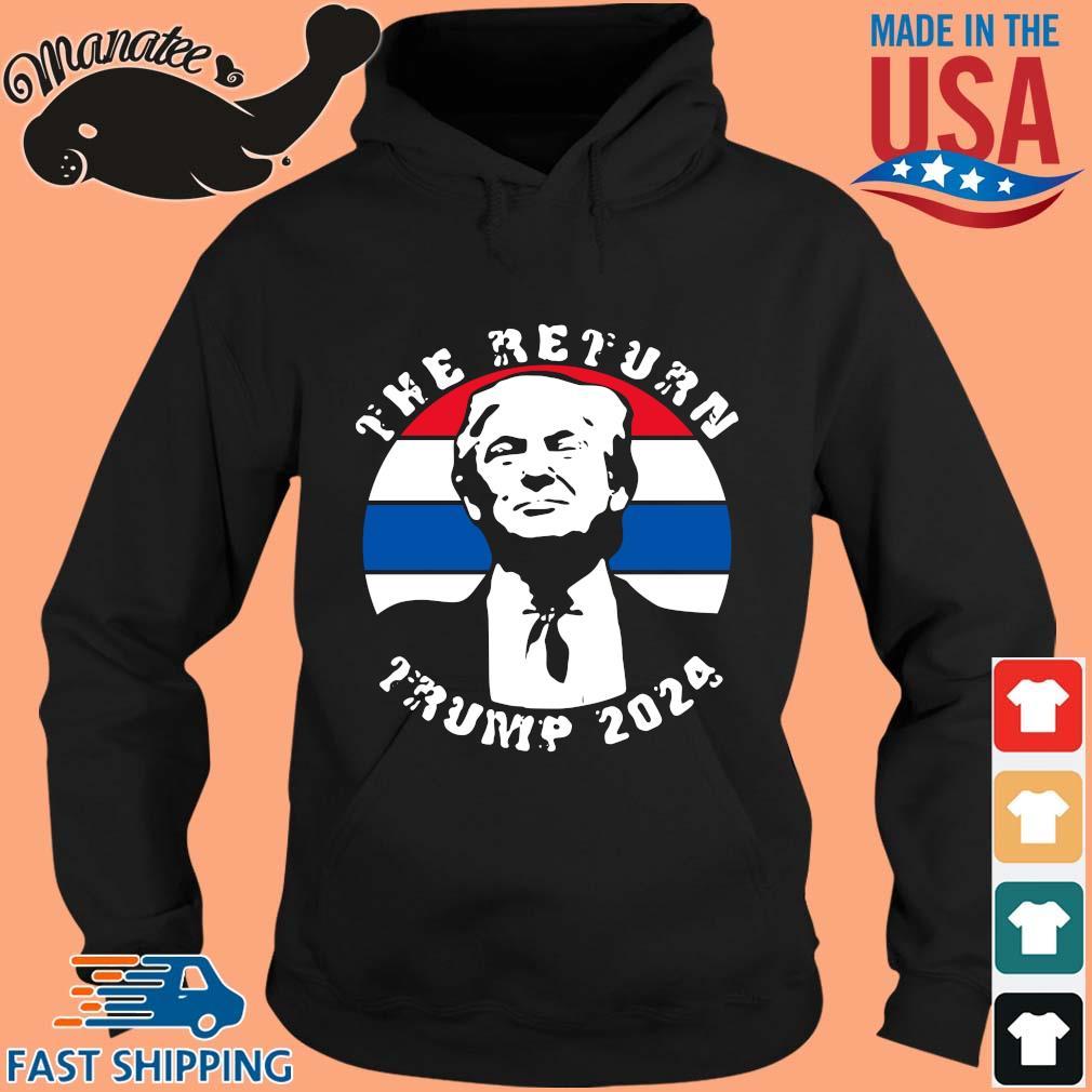 The return Trump 2024 American flag s hoodie den