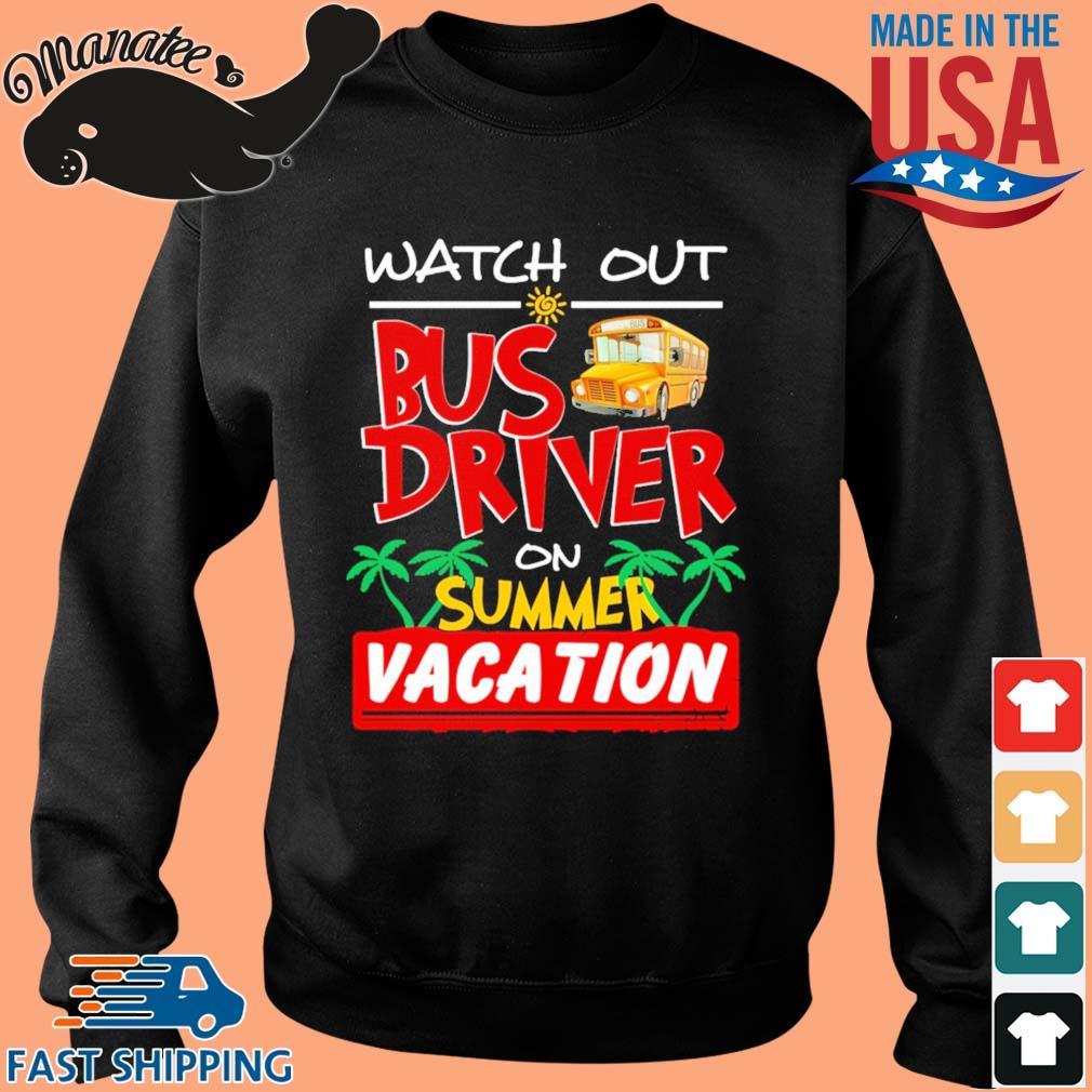 Watch out bus driver on summer vacation s Sweater den