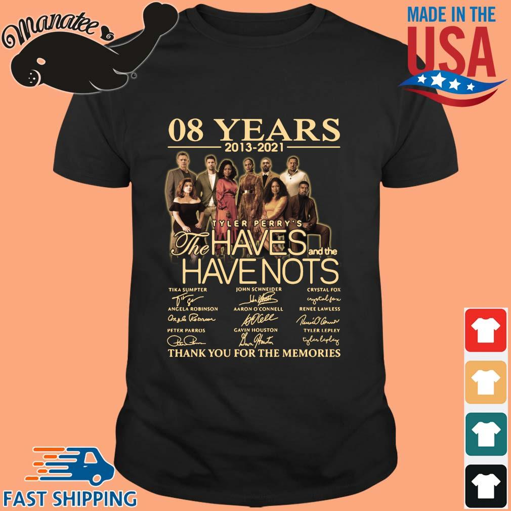 08 Years 2013 2021 Tyler Perry's The Haves And Havenots Thank You For The Memories Signatures Shirt