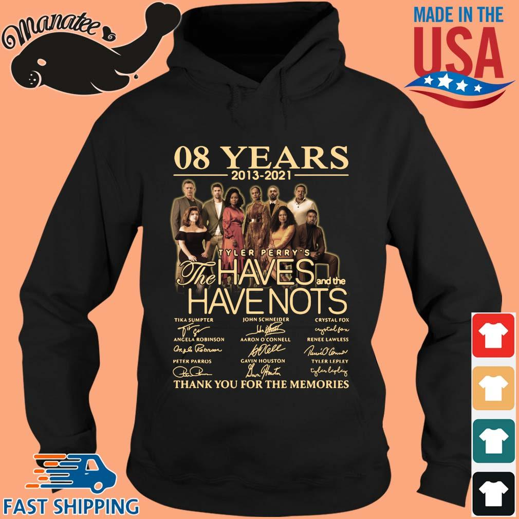 08 Years 2013 2021 Tyler Perry's The Haves And Havenots Thank You For The Memories Signatures Shirt hoodie den