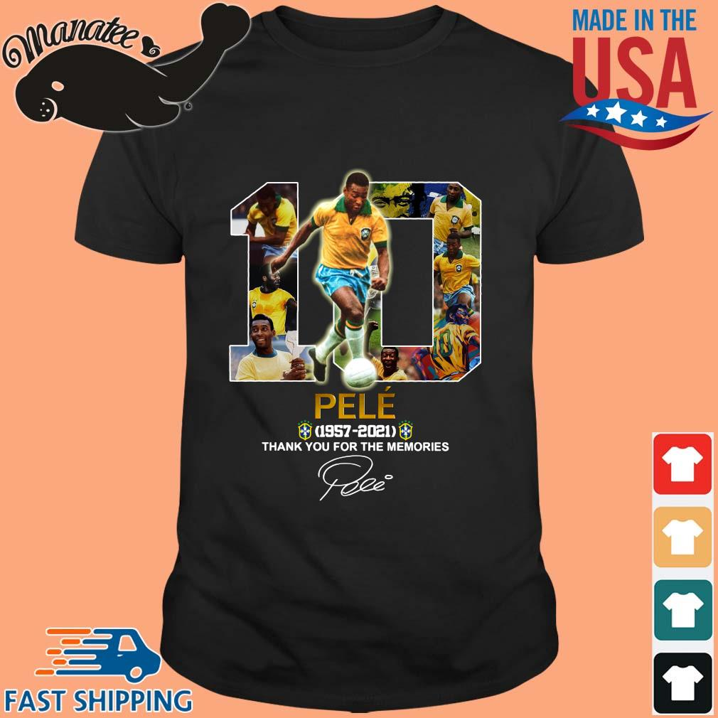 10 Pele 1957-2021 thank you for the memories signature shirt