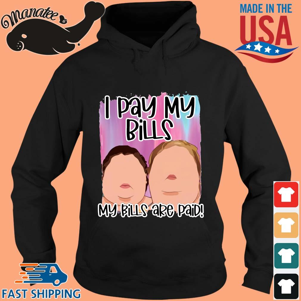 1000 pound sisters I pay my bills my bills are paid s hoodie den
