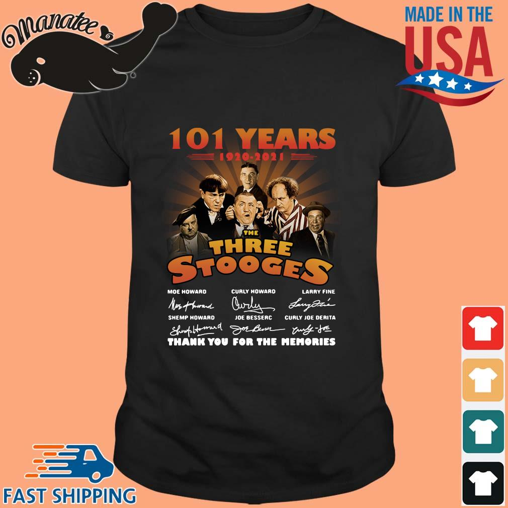 101 Years 1920 2021 The Three Stooges Thank You The Memories Signatures Shirt