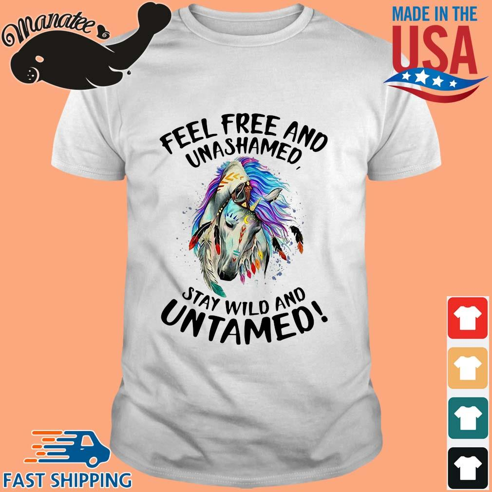 Horse fell free and unashamed stay wild and untamed shirt