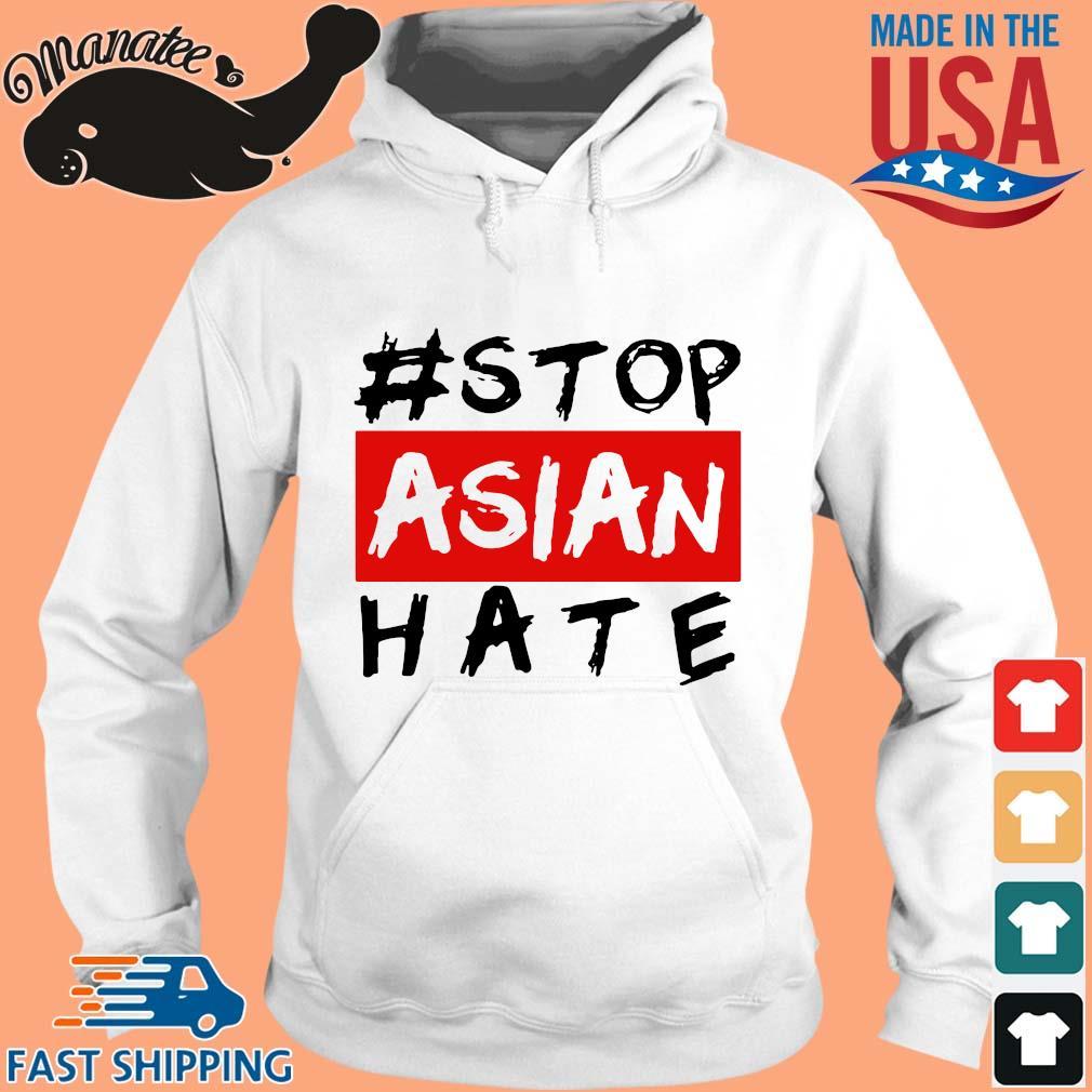 #Stop Asian Hate Shirt hoodie trang