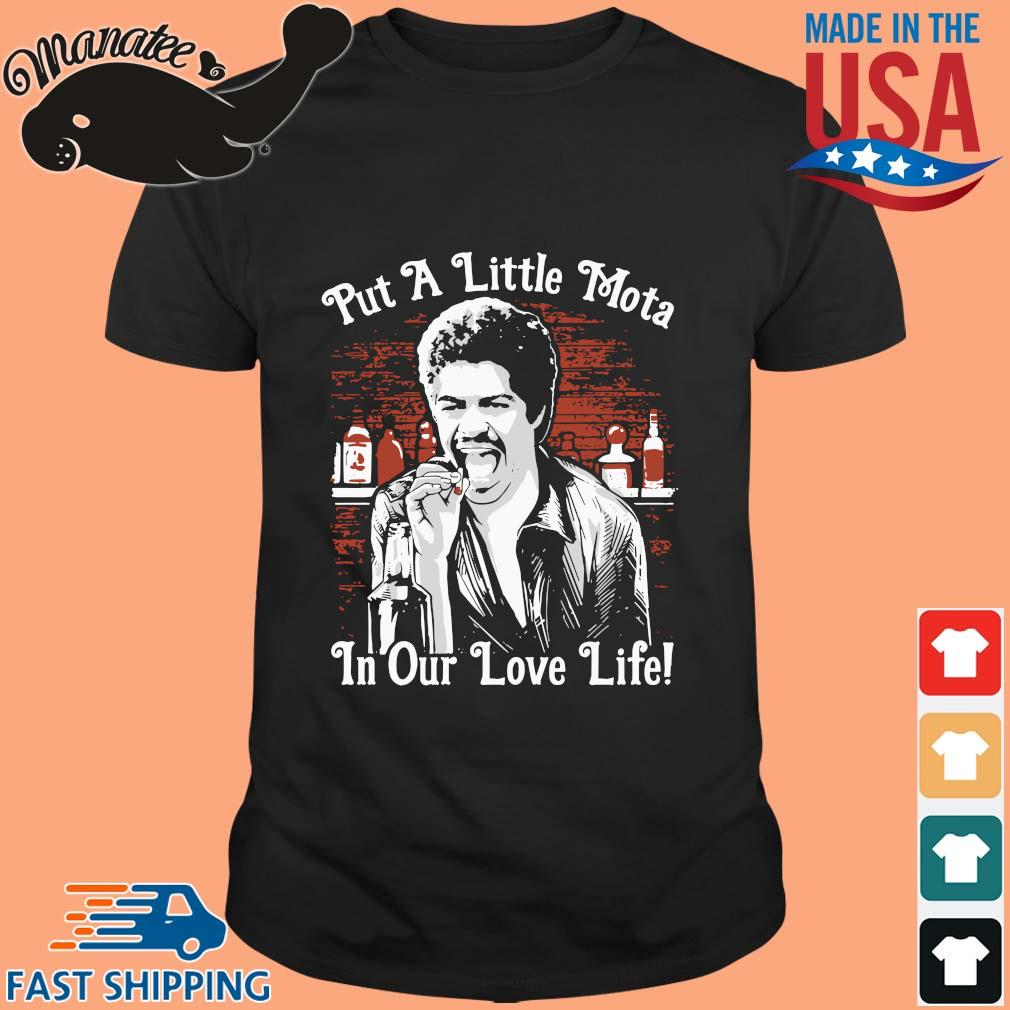 La Bamba put a little Mota in our love life shirt