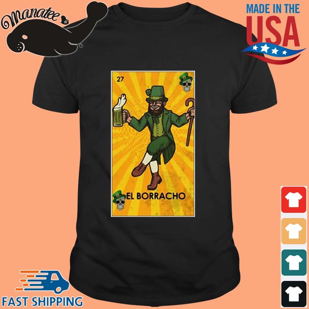 Leprechaun El Borracho St Patrick's Day shirt
