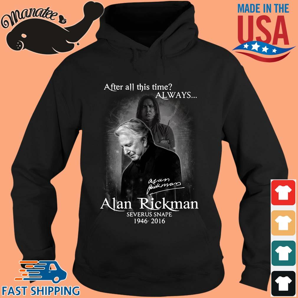 After all this time always Alan Rickman Severus Snape 1946-2016 signature s hoodie den