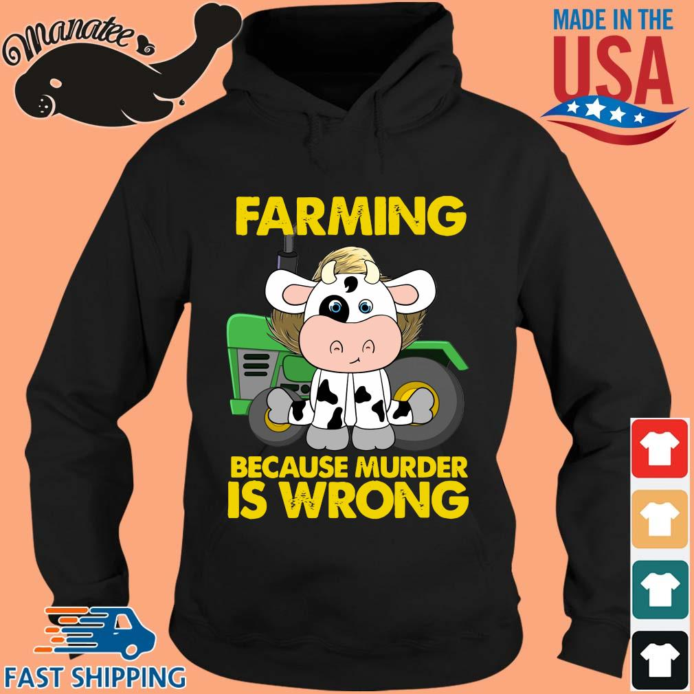 Cow farming because murder is wrong s hoodie den