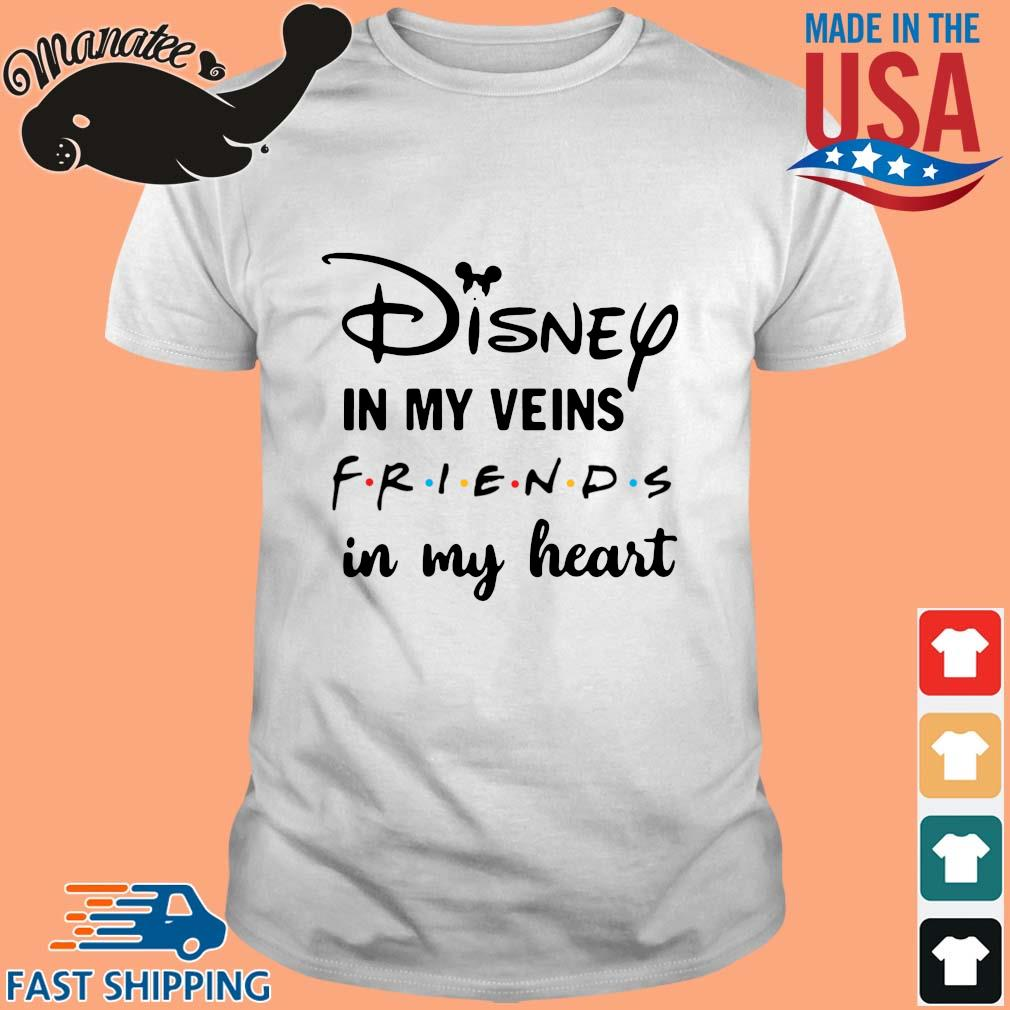 Disney In My Veins Friends In My Heart Shirt