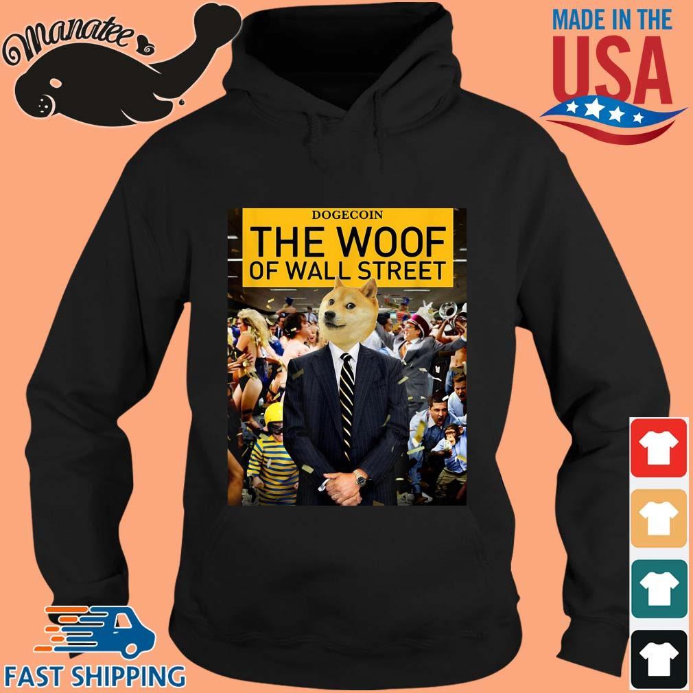 Dogecoin The Woof Of Wall Street Shirt hoodie den