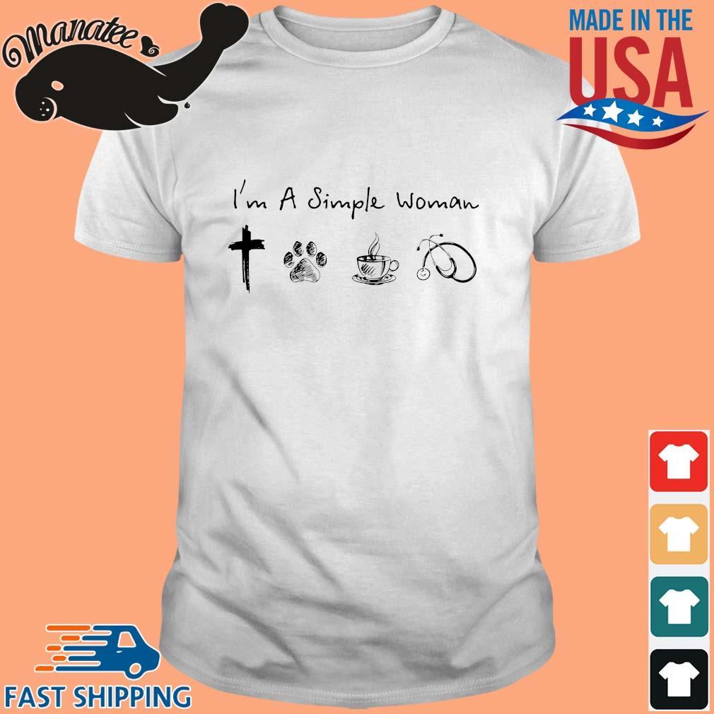 I'm A Simple Woman I Love Cross Dog Paw Stethoscope Shirt