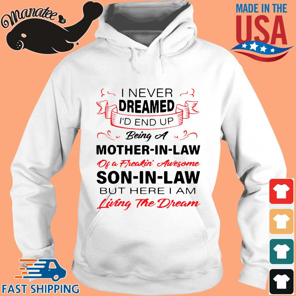 I never dreamed I'd end up being a mother-in-law of a freakin awesome son in law s hoodie trang