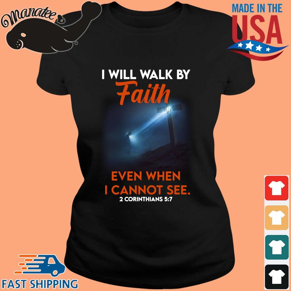 I will walk by faith even when I cannot see 2 corinthians s ladies den