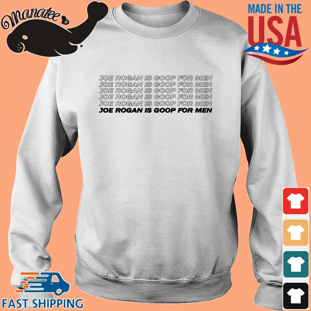 Joe Rogan Is Goop For Men Shirt Sweater trang