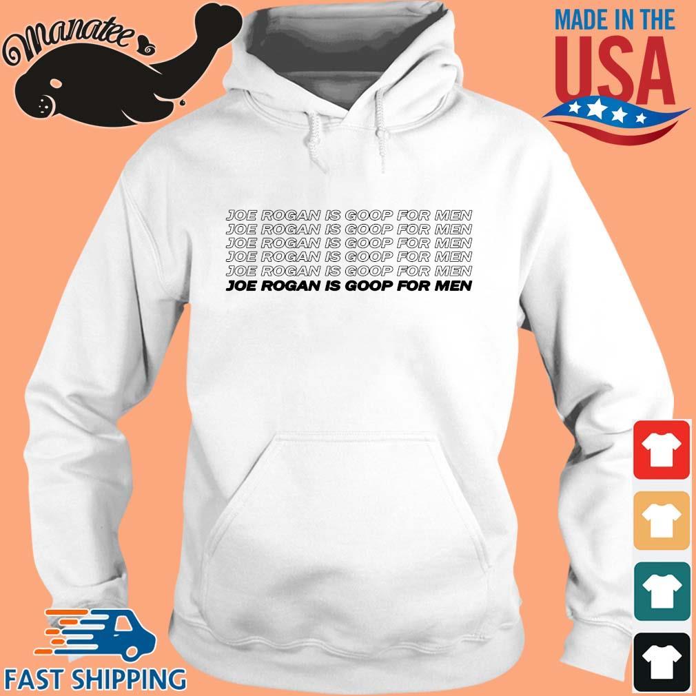 Joe Rogan Is Goop For Men Shirt hoodie trang