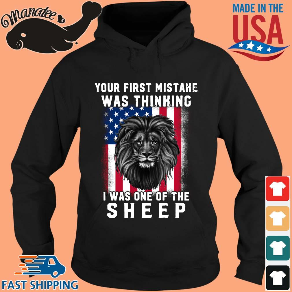Lion your first mistake was thinking I was one of the sheep American flag s hoodie den