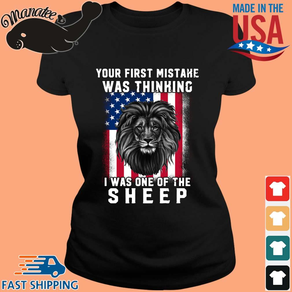 Lion your first mistake was thinking I was one of the sheep American flag s ladies den