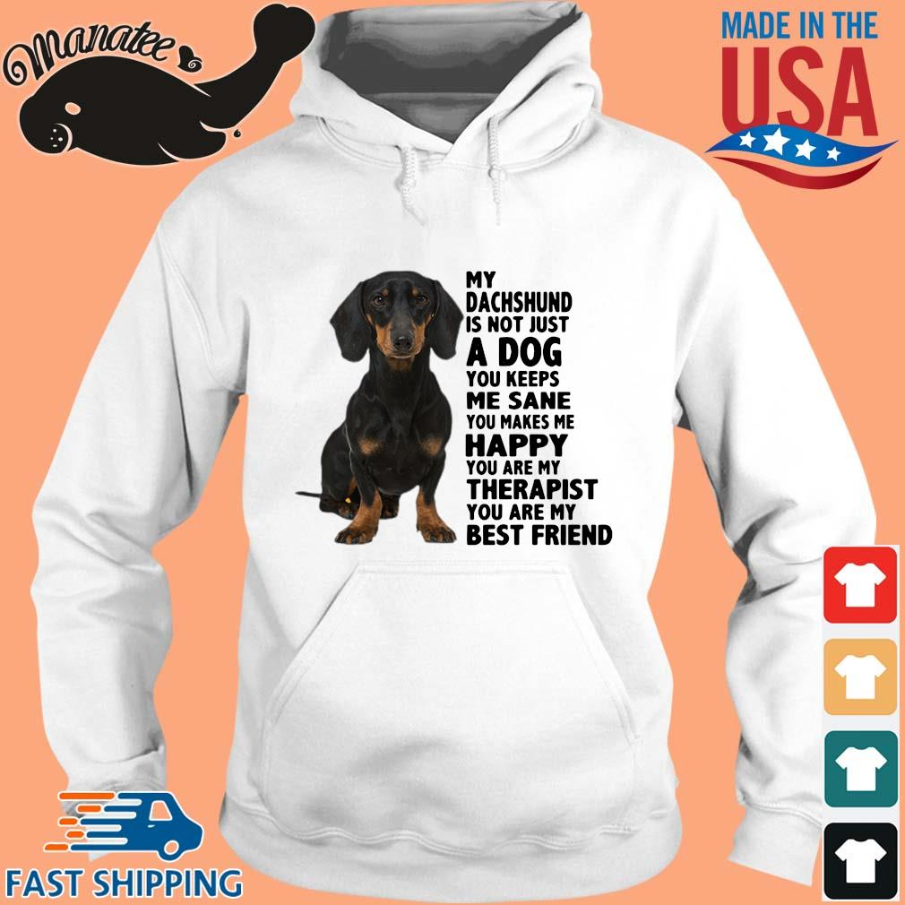 My Dachshund Is Not Just A Dog You Keeps Me Sane You Makes Me Happy You Are My Therapist Shirt hoodie trang