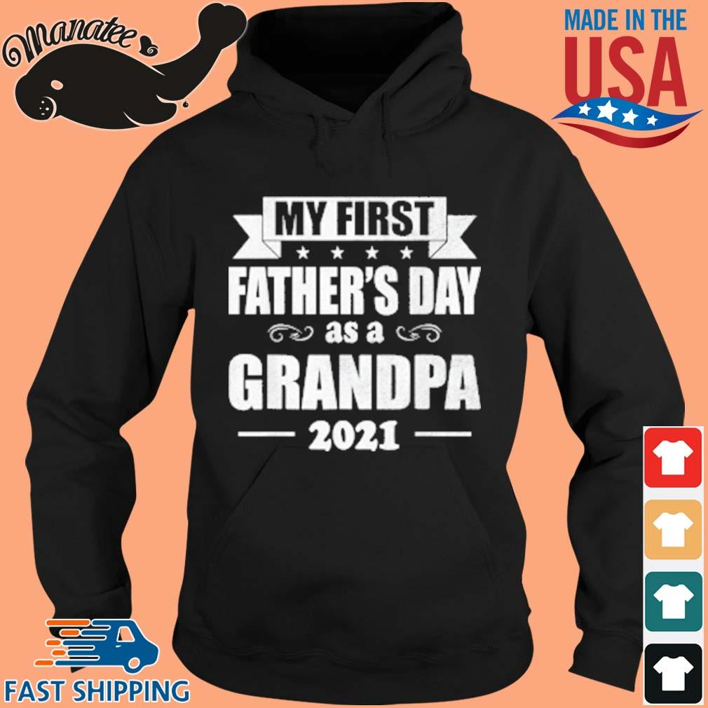 My First Father's Day As A Grandpa 2021 Shirt hoodie den