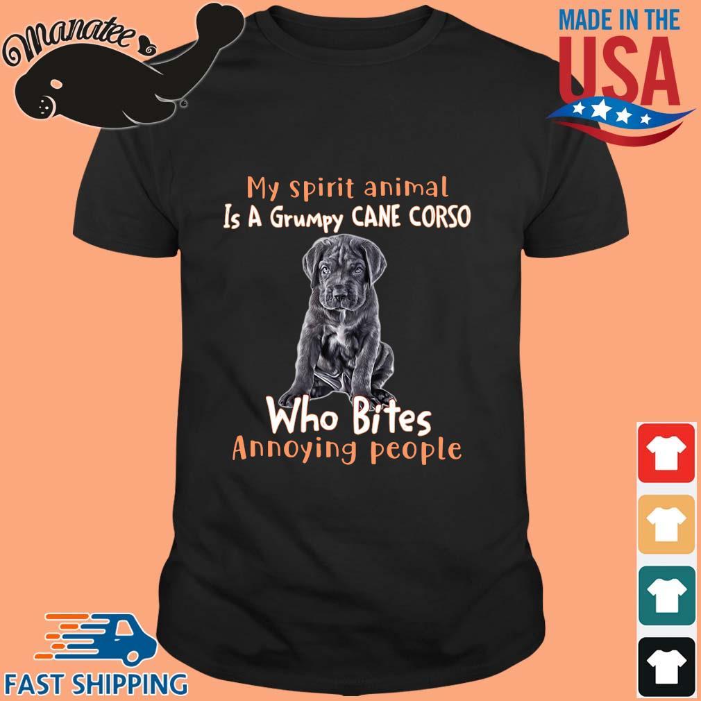 My spirit animal is a grumpy cane corso who bites annoying people shirt