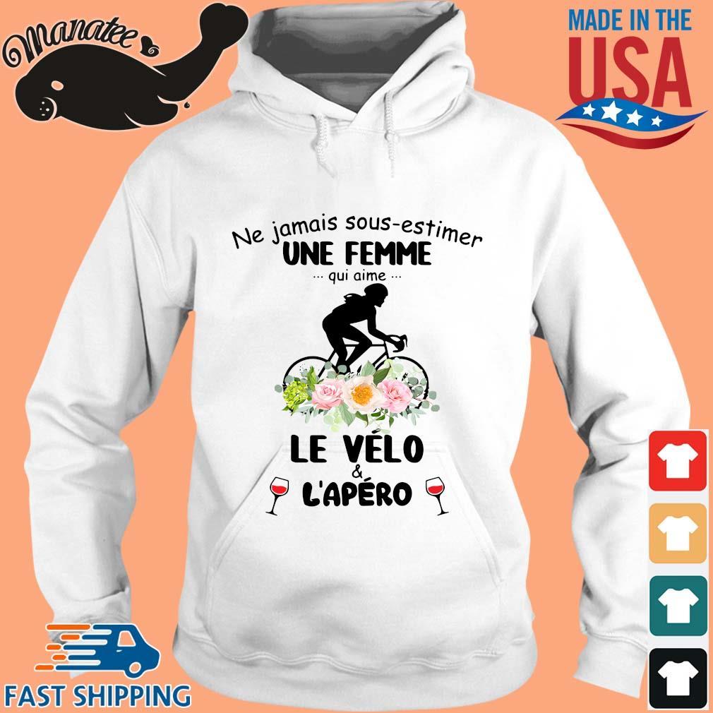 Ne jamais sous-estimer une femme qui anime le vélo and l'apéro flower s hoodie trang