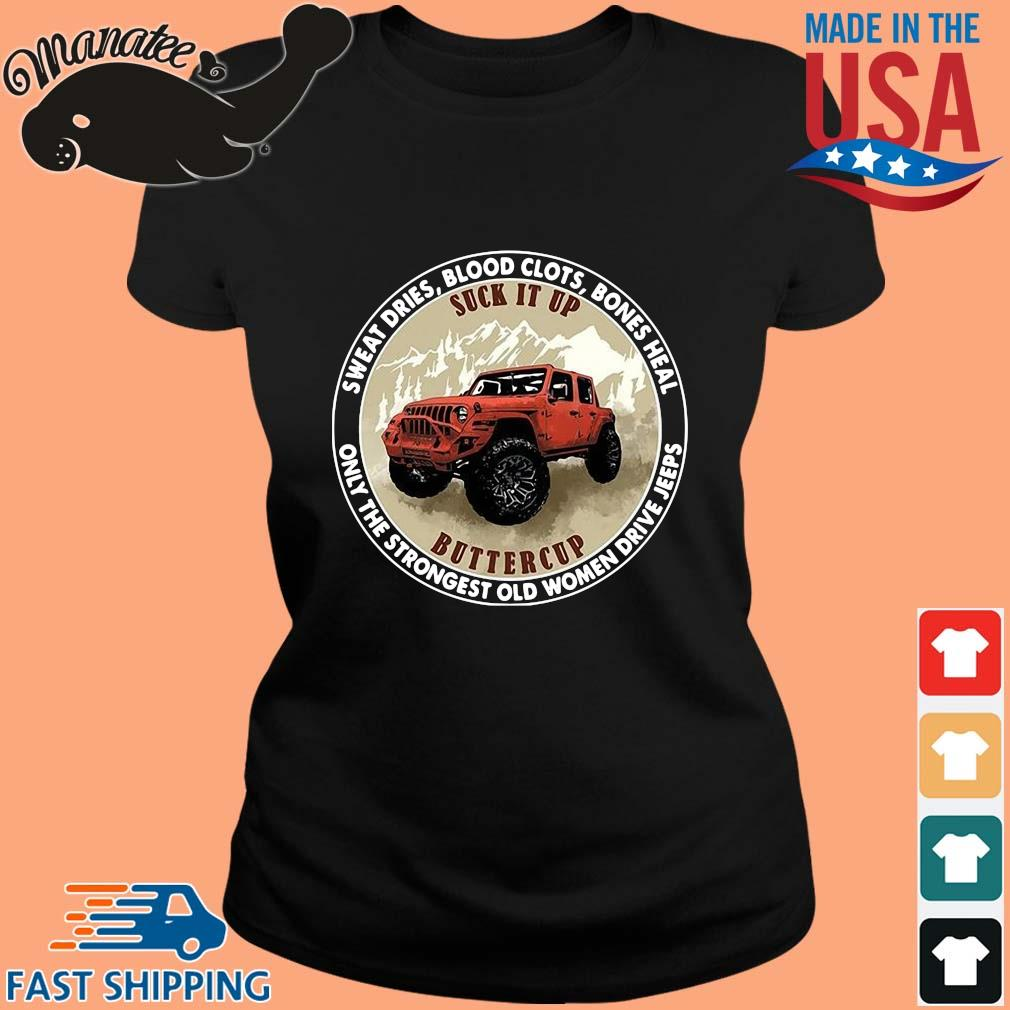 Sweat dries blood clots bones heal only the strongest old women drive jeeps s ladies den