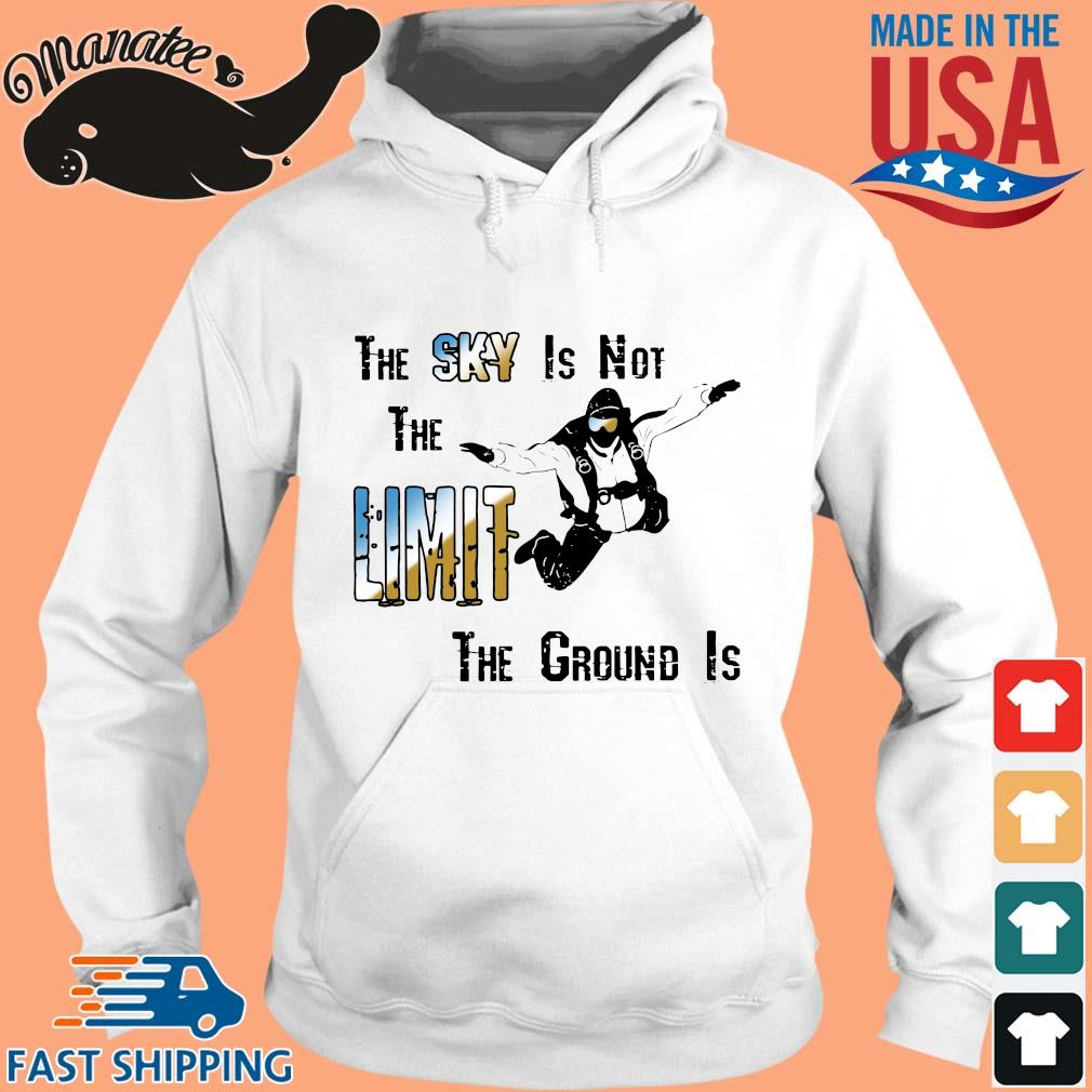 The sky is not the limit the groud is s hoodie trang