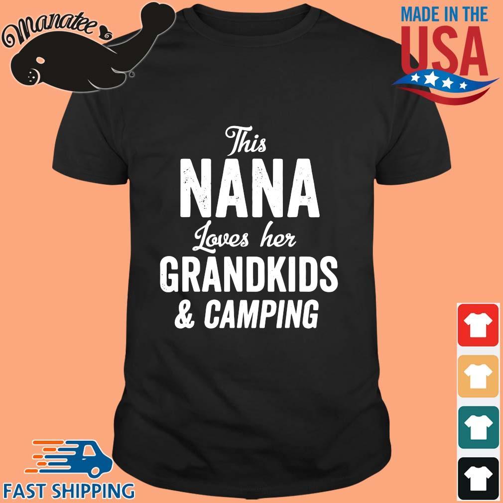 This nana loves her grandkids and camping shirt