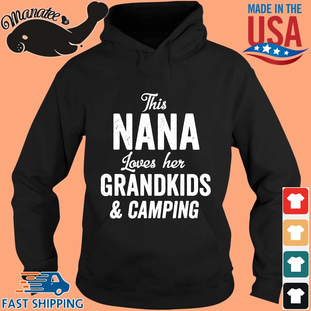 This nana loves her grandkids and camping s hoodie den