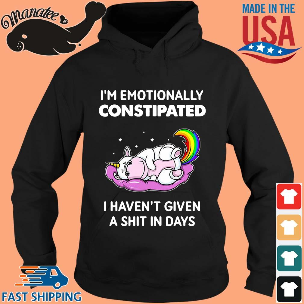 Unicorn I'm emotionally constipated I haven't given a shit in days s hoodie den