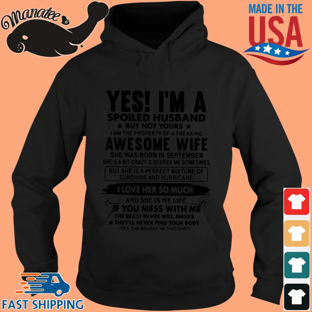 Yes I'm a spoiled husband but now yours I am the property of a greaking s hoodie den