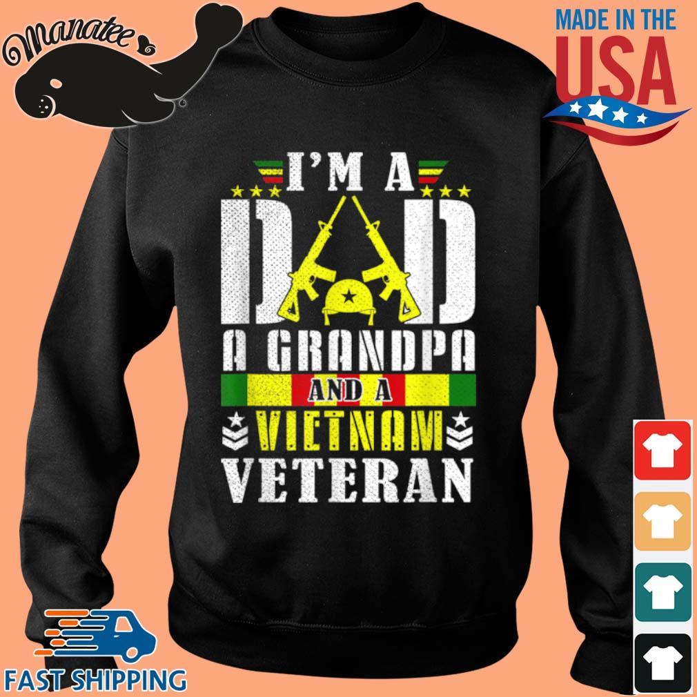 I'm A Dad A Grandpa And A Vietnam Veteran Shirt Sweater den