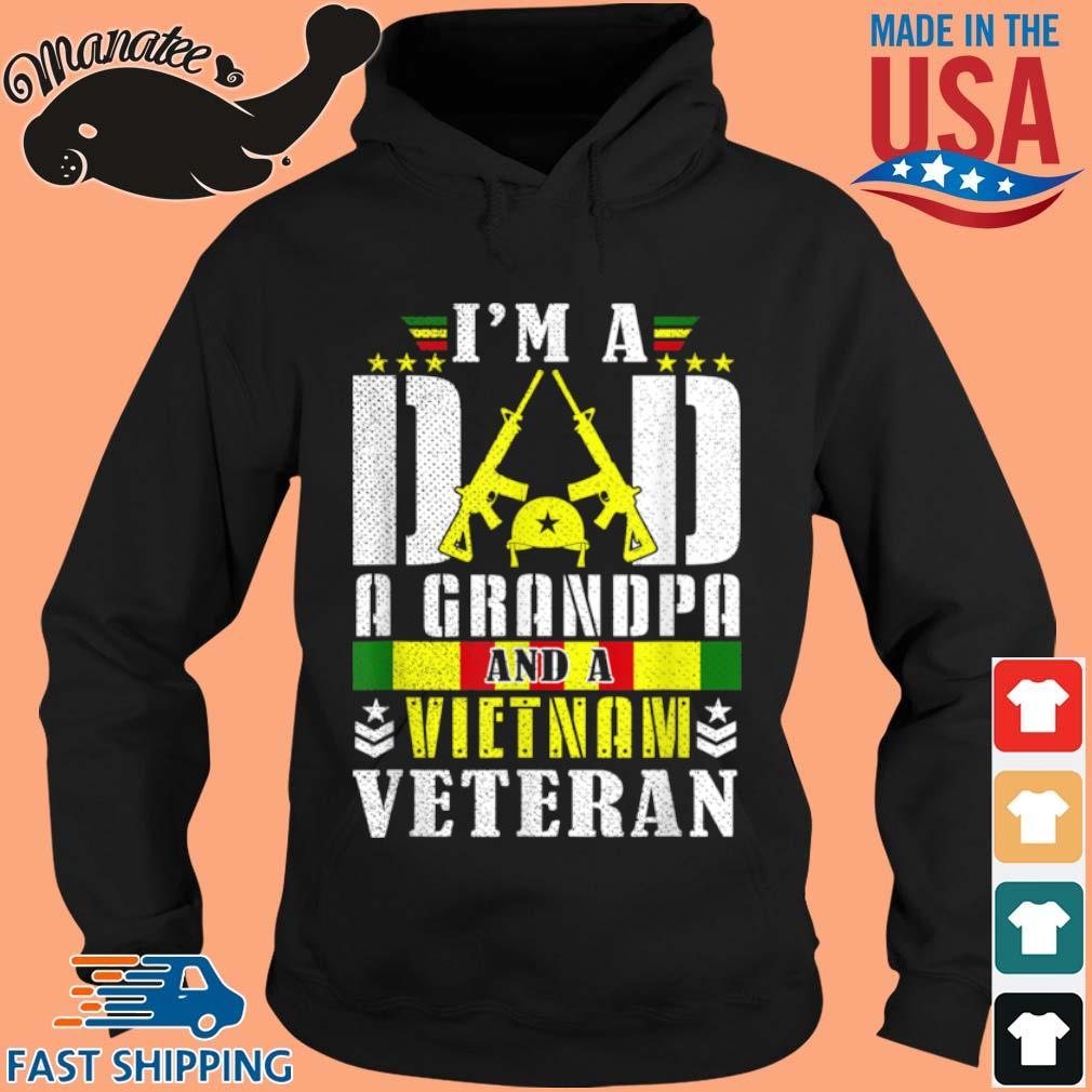 I'm A Dad A Grandpa And A Vietnam Veteran Shirt hoodie den