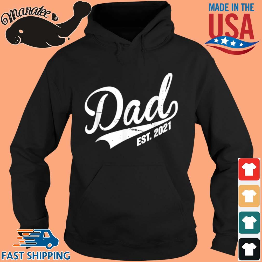 Promoted To Dad Est. 2021 Shirt hoodie den
