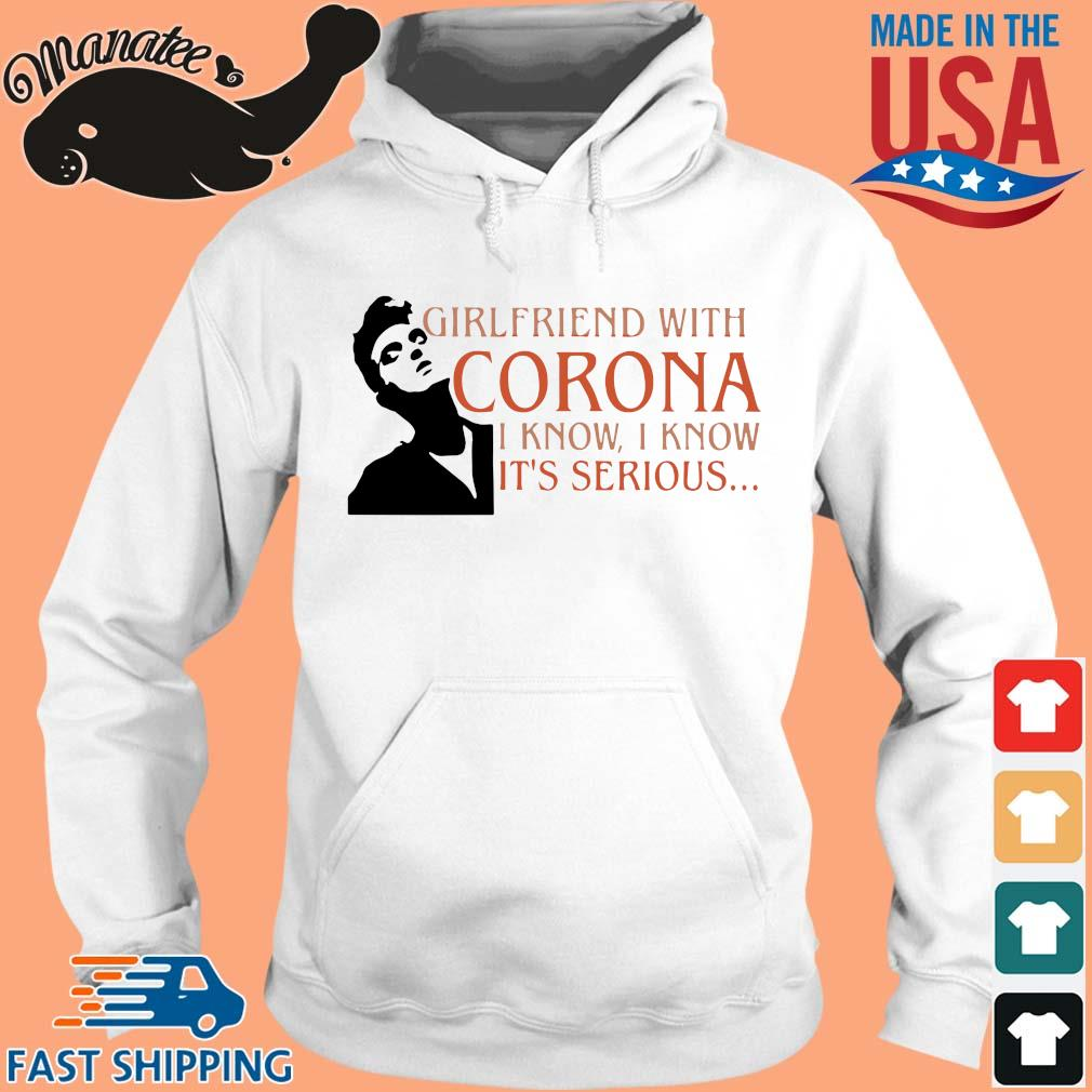 13-front-Girlfriend with corona I know I know it's serious shirt-tee hoodie trang