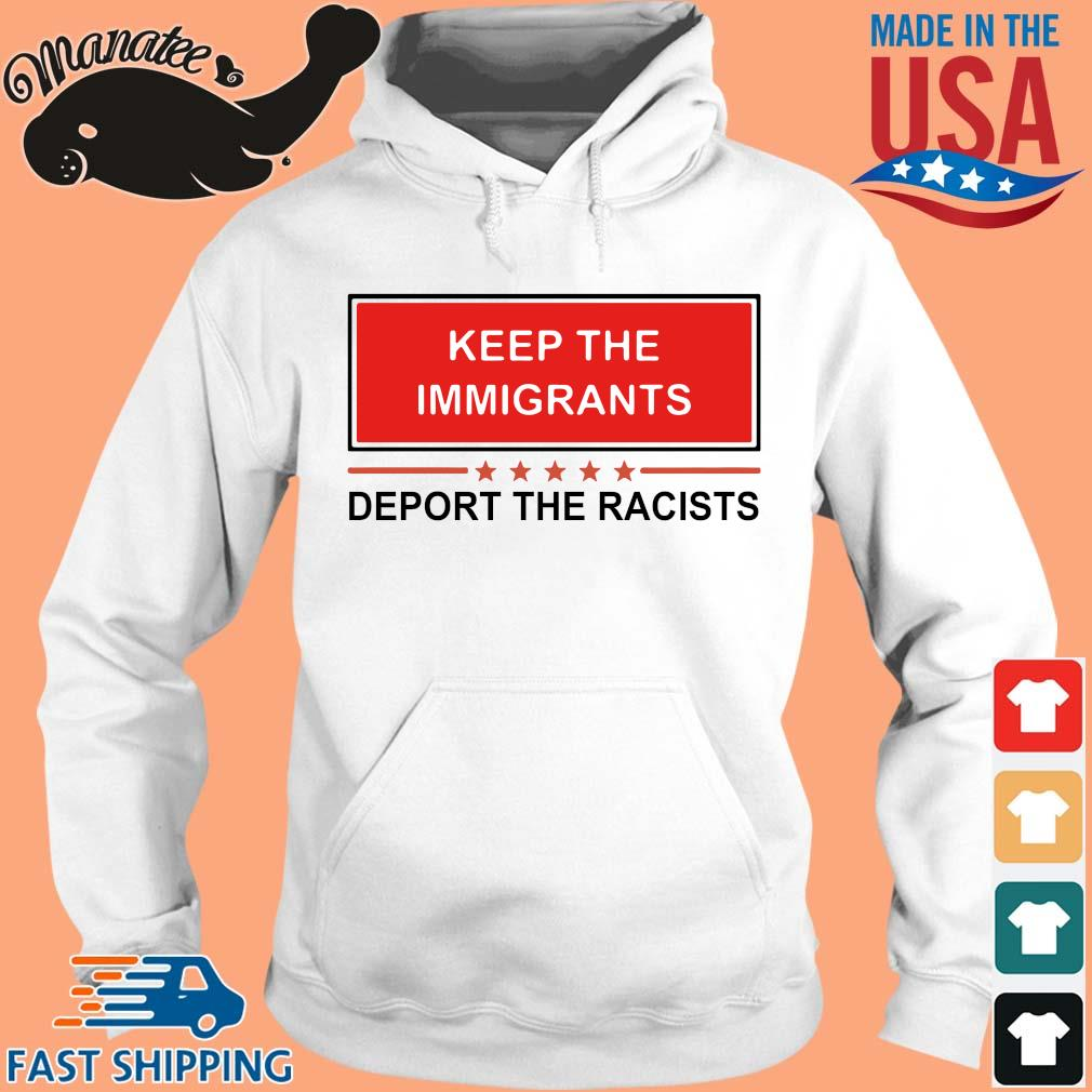 15-front-Keep the immigrants deport the racists shirt-tee hoodie trang