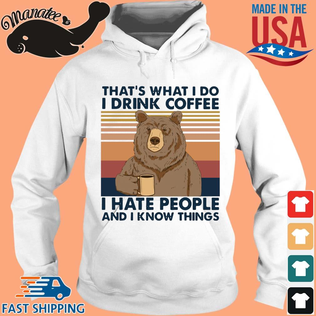 2-front-Bear that's what I do I drink coffee I hate people and I know things vintage funny shirt-tee hoodie trang