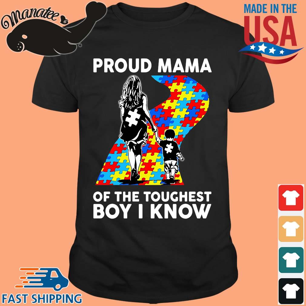 Autism proud mama of the toughest boy I know shirts