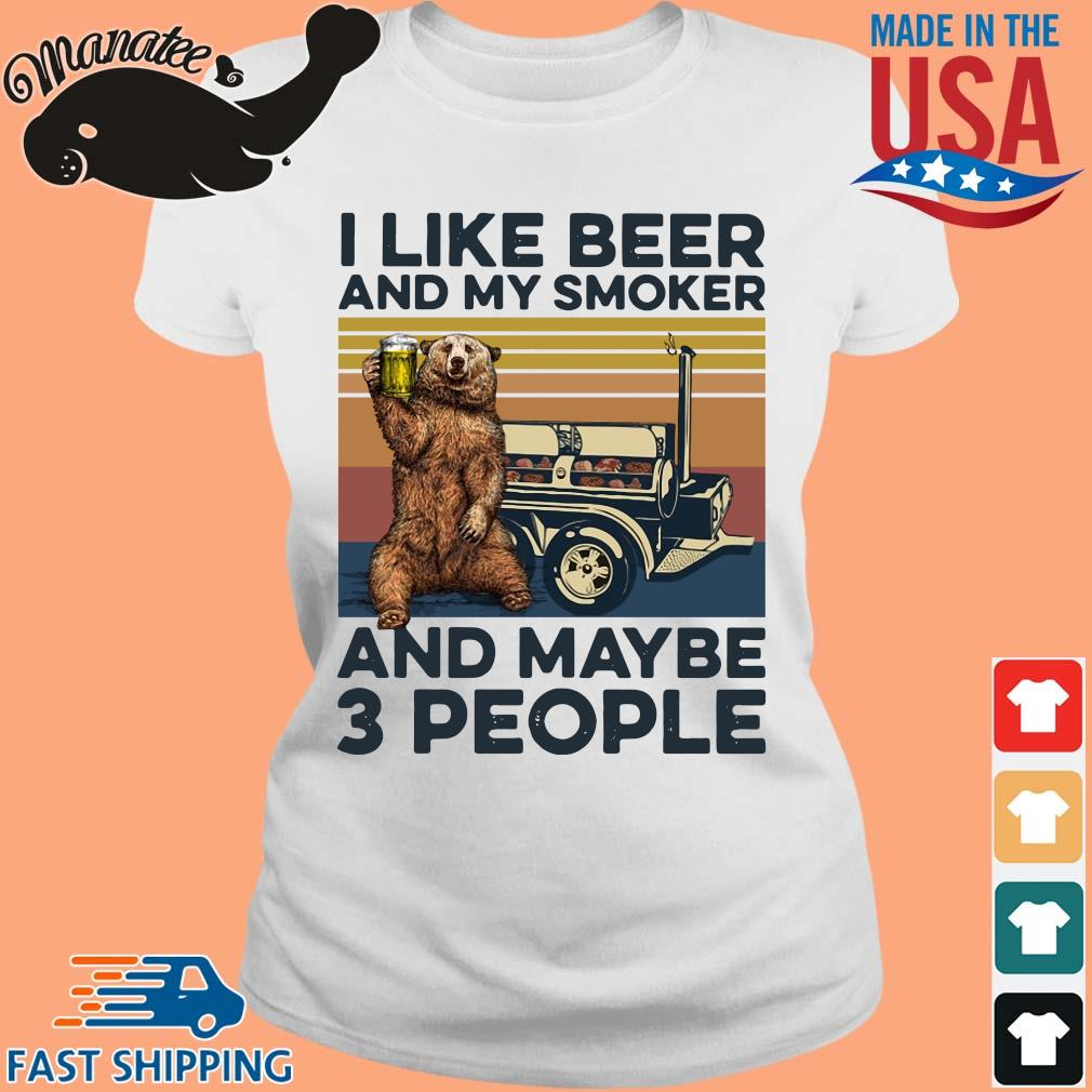 Bear I like beer and my smoker and maybe 3 people vintage tee s Ladies trang
