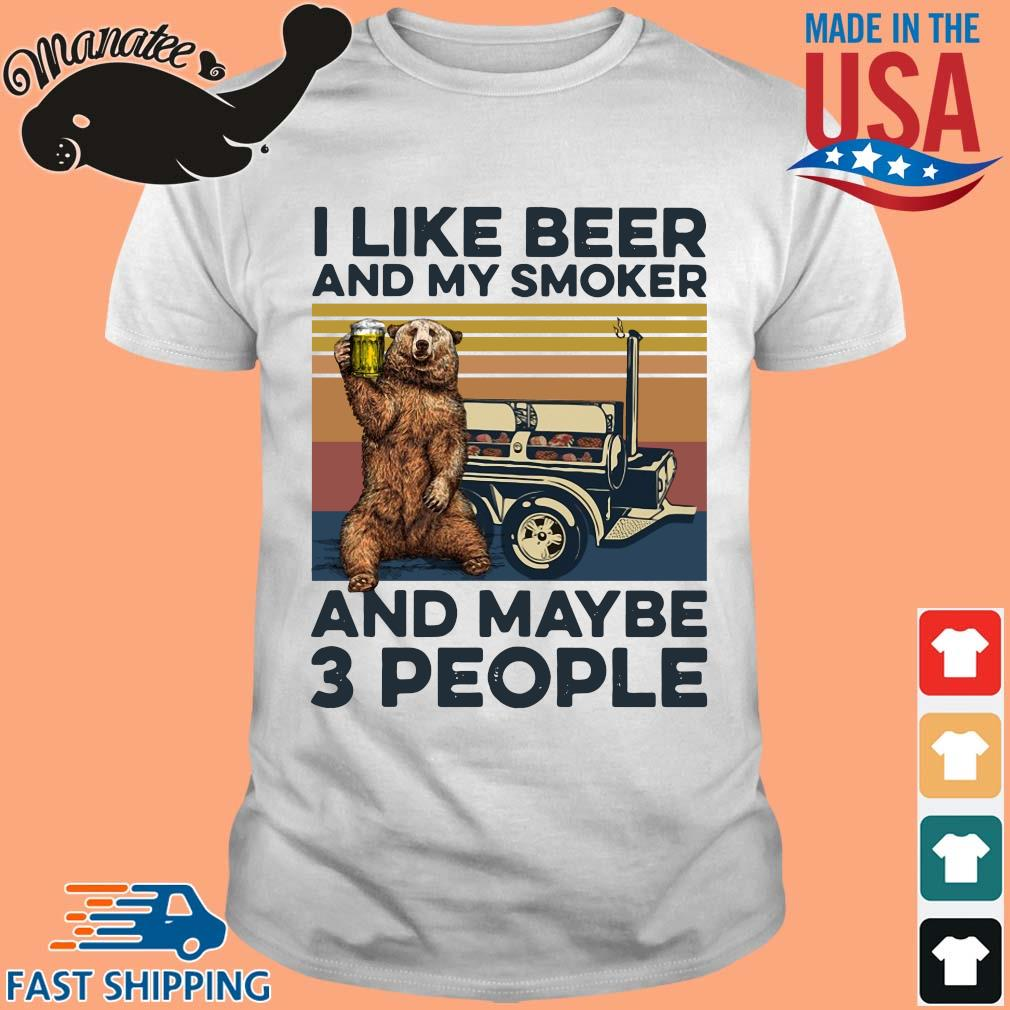 Bear I like beer and my smoker and maybe 3 people vintage tee shirt